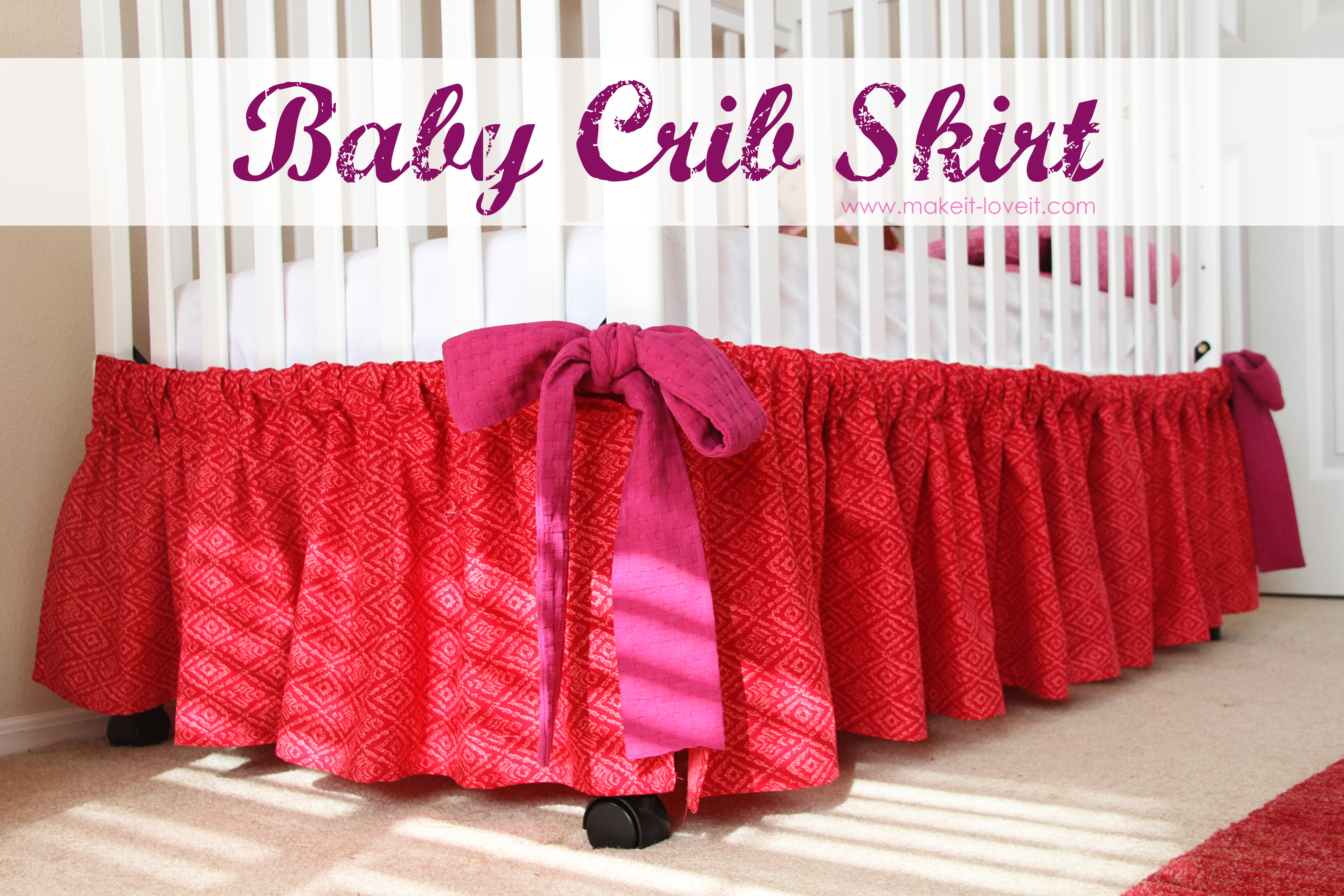 Baby Crib Skirt (a very basic one)