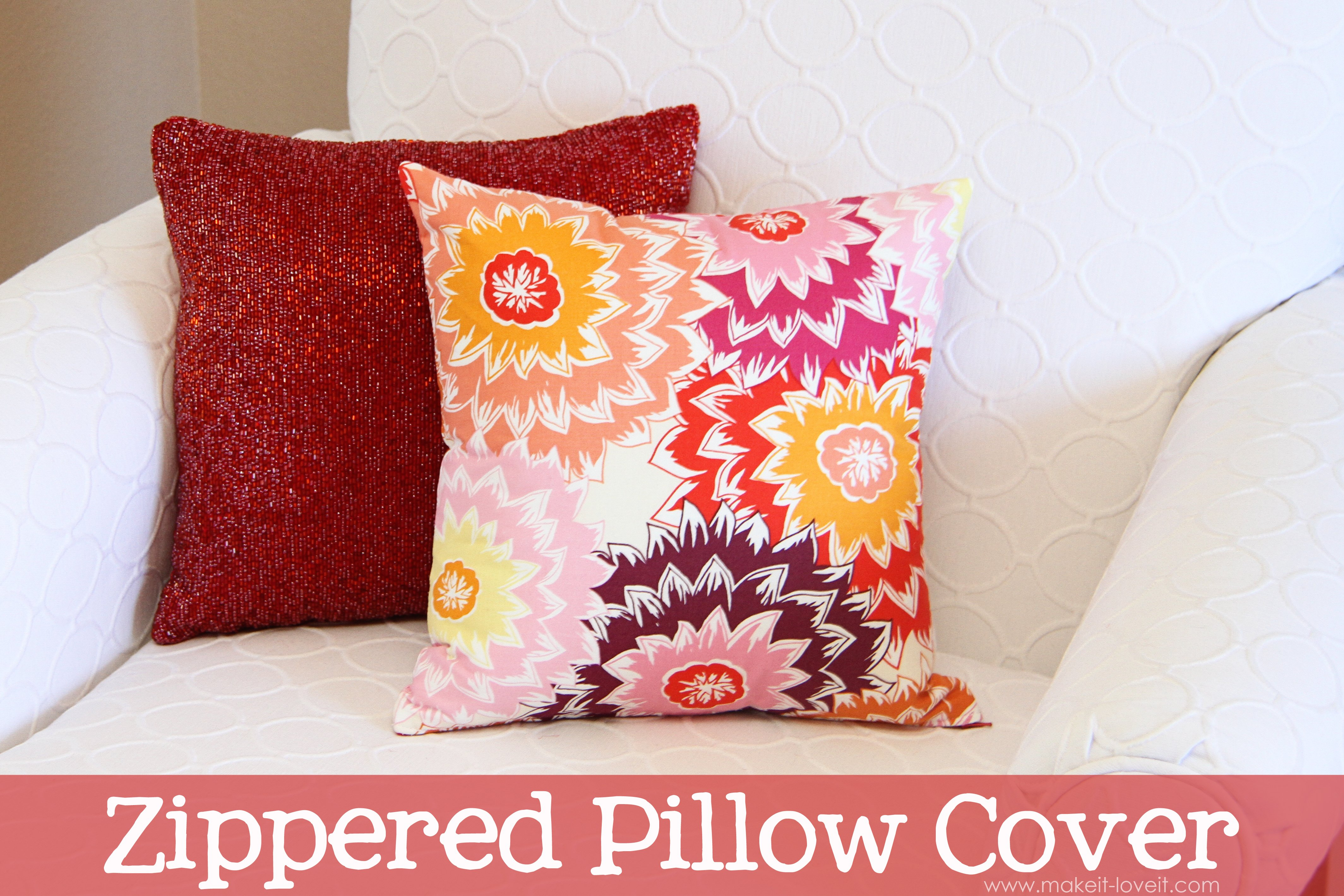 And really there are several ways to make a zippered pillow cover. Invisible zippers zippers along the back zipper flaps etc. Especially ones that are ...