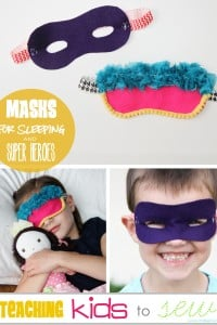 Teaching Kids to Sew: Sleeping Masks & Super Hero Masks