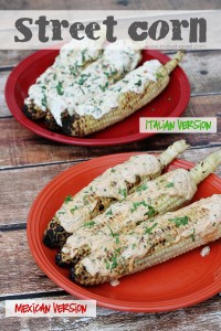 Street Corn: Mexican and Italian versions (American-ized!!)