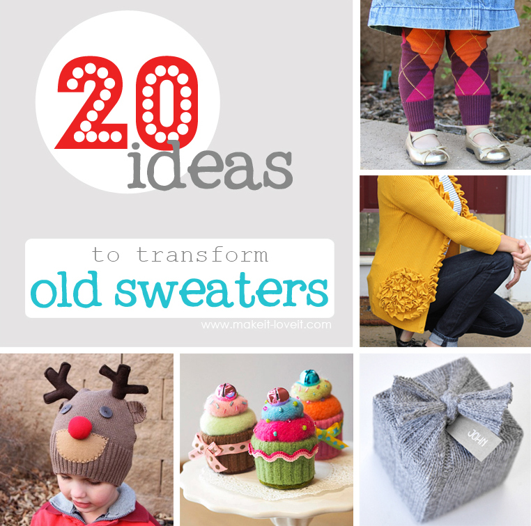 transform old sweaters into new treasures