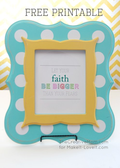 """Let Your Faith Be Bigger..."" Inspirational PRINTABLE --- Make It and Love It"