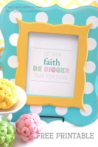 """Let Your Faith Be Bigger..."" PRINTABLE"