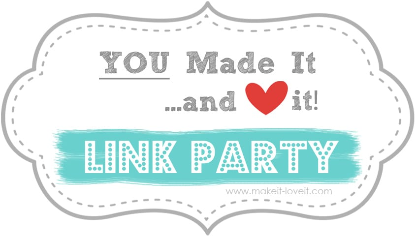 Something New: YOU Made It and Love It — a LINK Party!