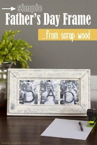 Simple Father's Day Picture Frame...from Scrap Wood ((--plus, $100 Home Depot Card GIVEAWAY!!))