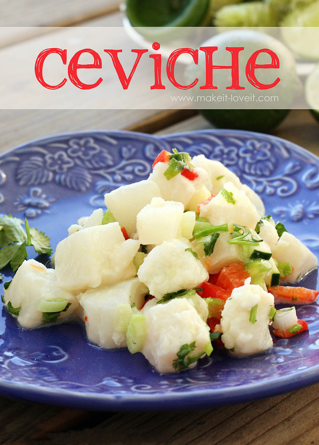 Ceviche…a light and delicious summertime dish!