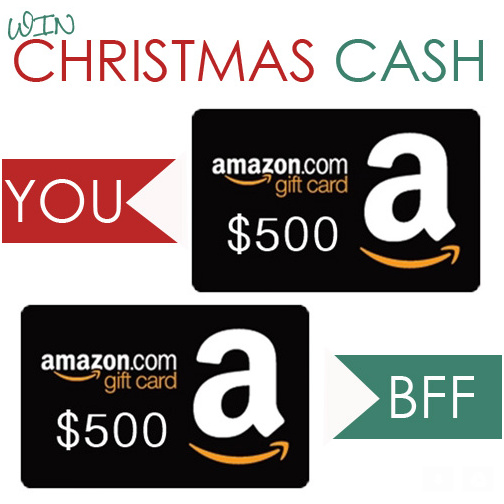 Win $500 for YOU and $500 for your BFF