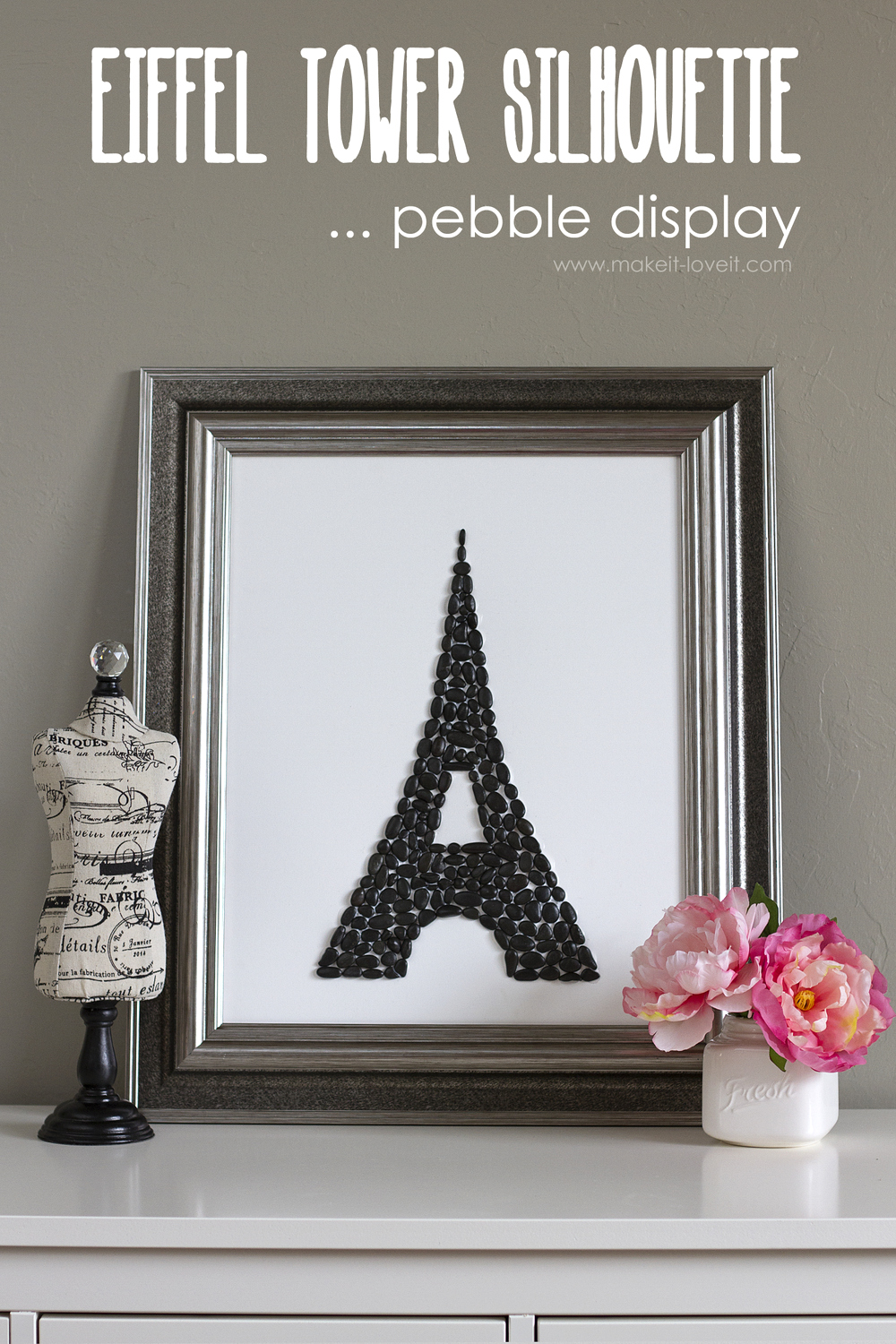 Eiffel Tower Silhouette -- Pebble Display (a little touch of Paris in your home!) | via Make It and Love It