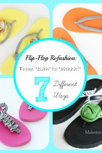 "Flip-Flop Refashion: from ""blah"" to ""ahhhhh!""  - 7 Different Ways"