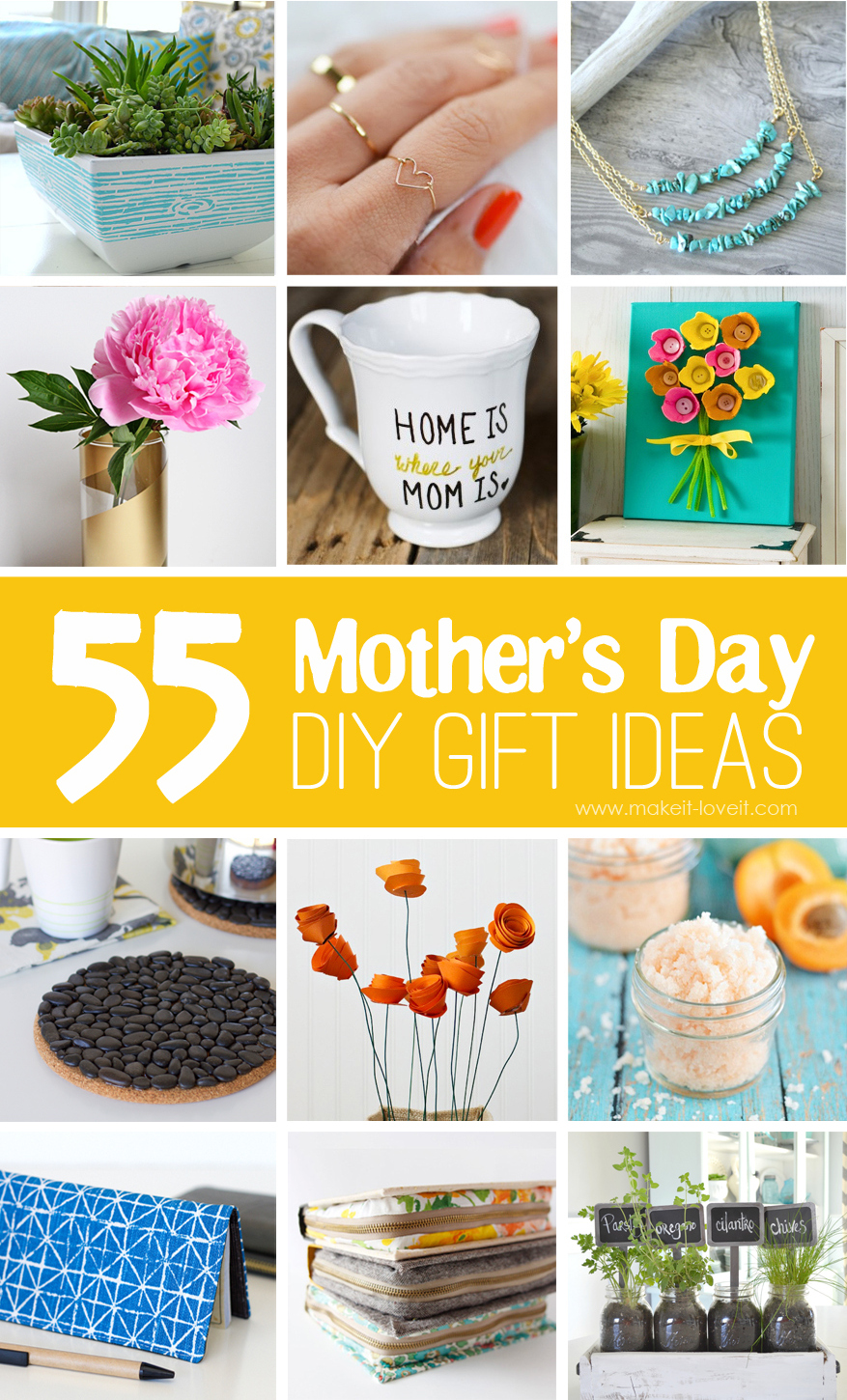 55 Mother 39 S Day Diy Gift Ideas Make It And Love It