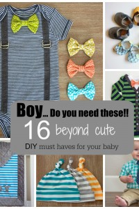 Boy....do you need these!!  16 Adorable DIY Must Haves for your baby.