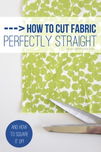 How to Cut Fabric PERFECTLY STRAIGHT...and Square It Up!
