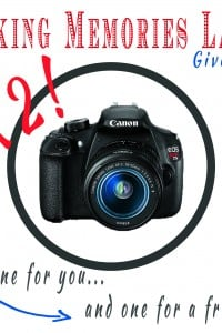 Capture those memories...A Camera for YOU and a FRIEND!!