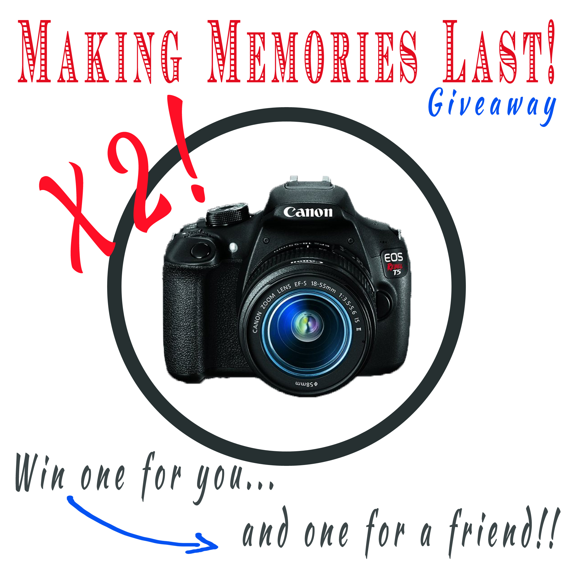 Capture those memories…A Camera for YOU and a FRIEND!!