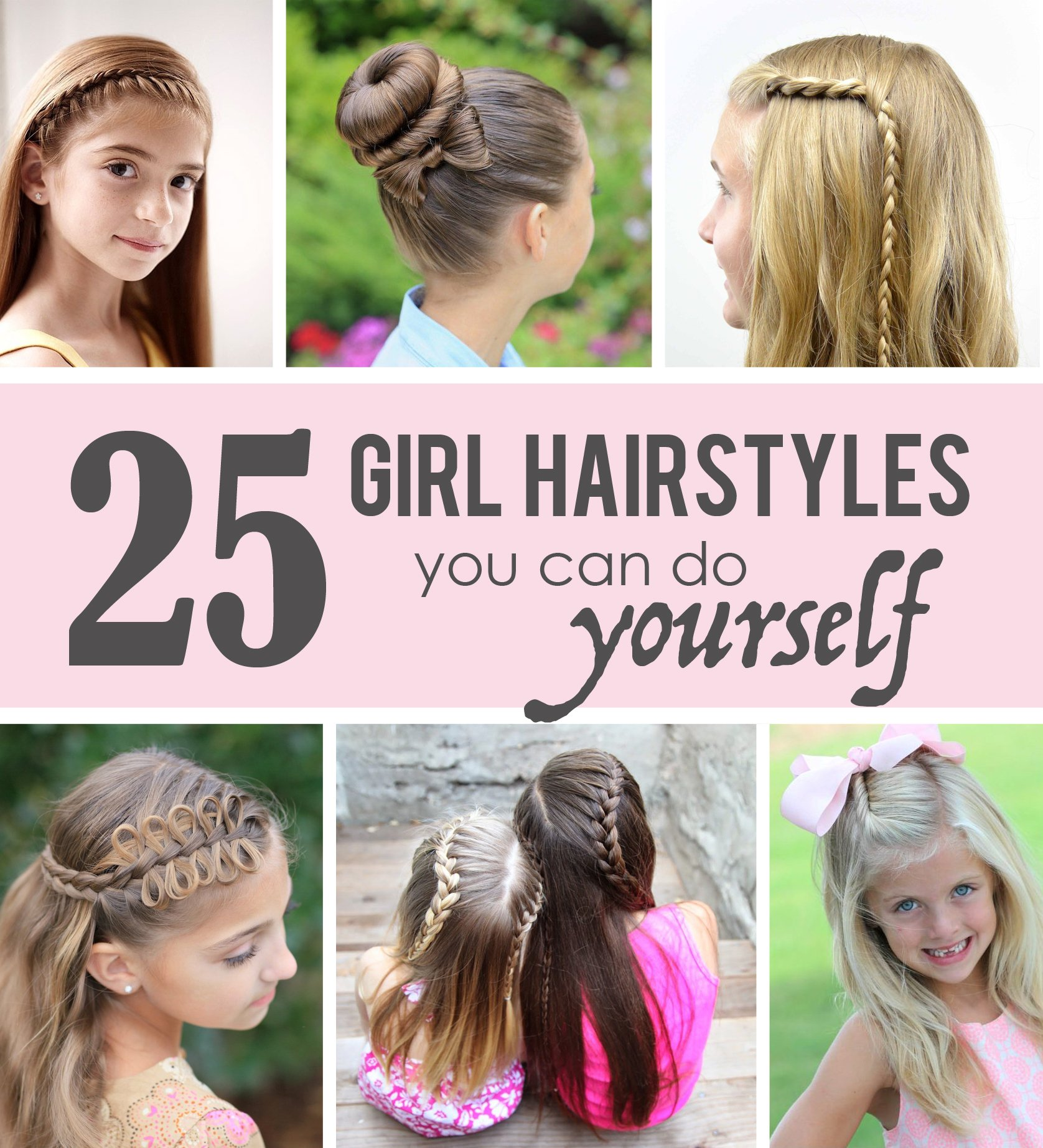 25 Little Girl Hairstyles…you can do YOURSELF!