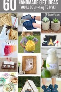 60 Handmade GIFT IDEAS...you'll be PROUD to give! | via Make It and Love It