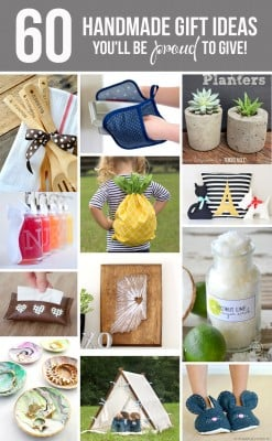 60 Handmade GIFT IDEAS…you'll be PROUD to give!