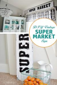 DIY Vintage Style Super Market Sign
