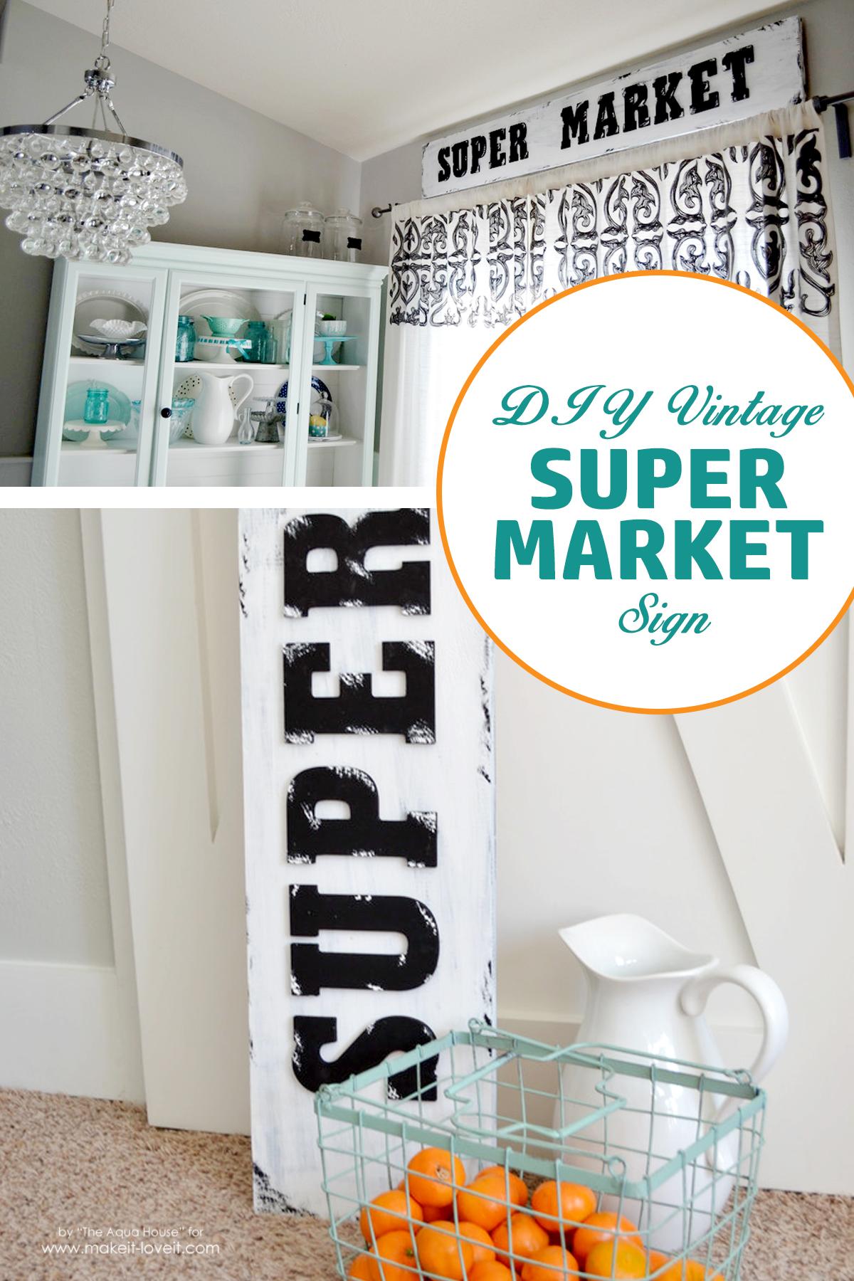 """DIY Vintage """"Super Market"""" Sign"""