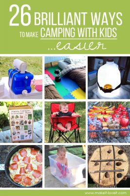 26 Brilliant Ideas To Make Camping with Kids Easier