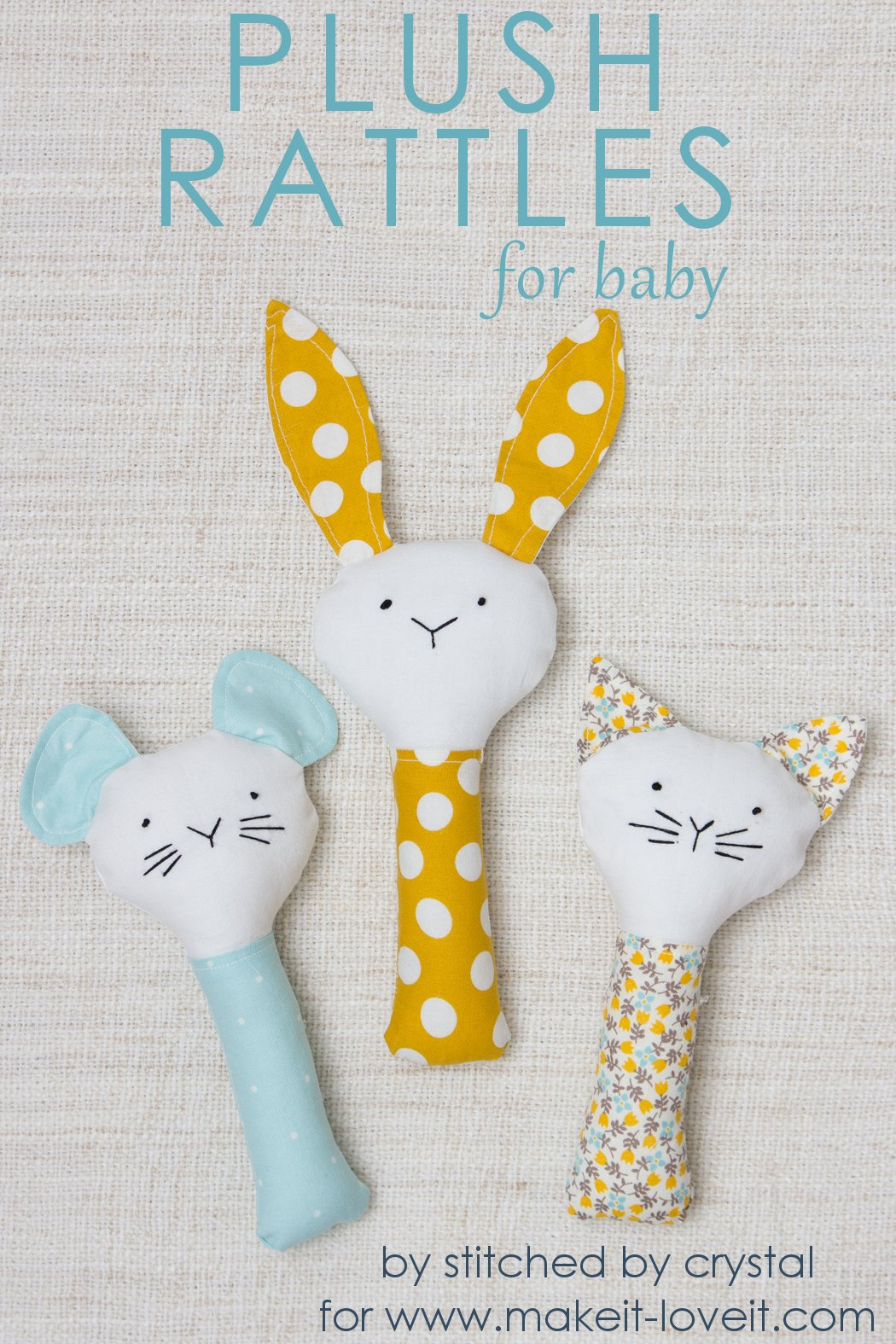 Sew a Plush Rattle for Baby (…a bunny, cat, & mouse)!