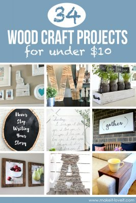 34 Wood Craft Projects for UNDER $10 (…great for Craft Night)!!!