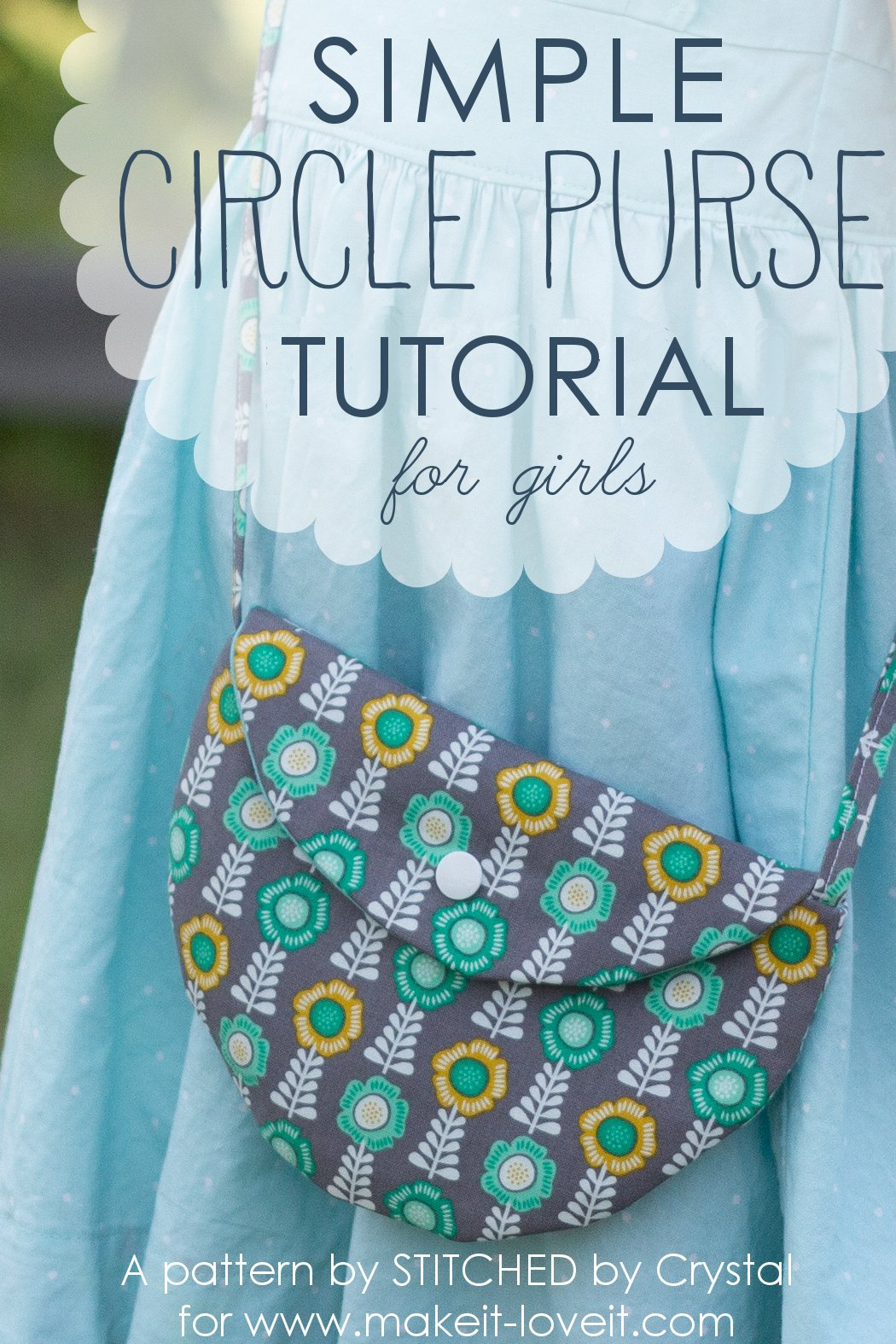 Simple CIRCLE PURSE Tutorial…for Girls!