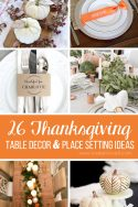 26 Lovely Thanksgiving Table Decor and Place Setting Ideas | via www.makeit-loveit.com