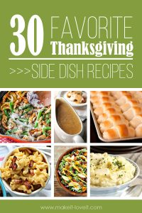 30 Favorite Thanksgiving Side Dish Recipes | via www.makeit-loveit.com