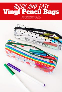Quick and Easy Vinyl Pencil Bags